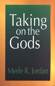 Taking On The Gods   -     By: Merle Jordan