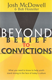 Beyond Belief to Convictions       -     By: Josh McDowell, Bob Hostetler