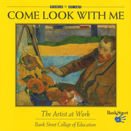 Come Look with Me: The Artist at Work  -              By: R. Sarah Richardson
