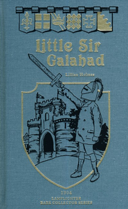 Little Sir Galahad  -              By: Lillian Holmes