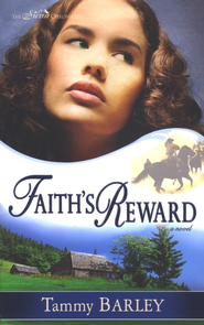 Faith's Reward, Sierra Chronicles Series #3   -     By: Tammy Barley