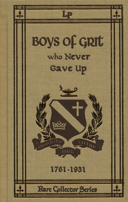 Boys of Grit Who Never Gave Up (Volume 3)  -     By: Elsie E. Egermeier