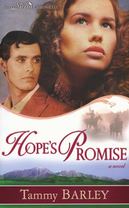 Hope's Promise, Sierra Chronicles Series #2   -     By: Tammy Barley