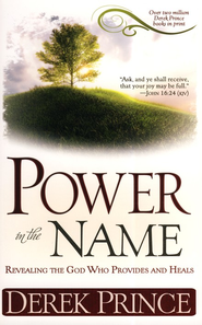 Power in the Name   -     By: Derek Prince