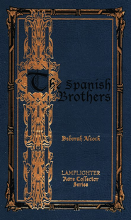 The Spanish Brothers  -     By: Deborah Alcock
