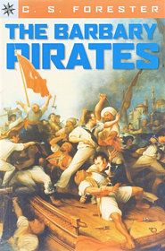 The Barbary Pirates   -              By: C.S. Forester