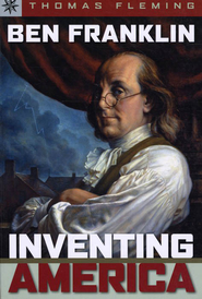 Benjamin Franklin: Inventing America  -     By: Thomas Fleming