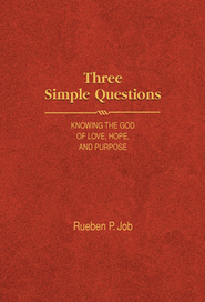 Three Simple Questions: Knowing the God of Love, Hope, and Purpose  -     By: Rueben P. Job