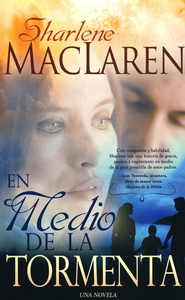 En Medio de la Tormenta  (Through Every Storm)  -     By: Sharlene MacLaren