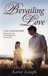 Prevailing Love, 3-in-1 Collection  -              By: Loree Lough