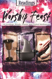Worship Feast Readings: 50 Readings, Rituals, Prayers, and Guided Meditations  -     By: Jonathan Norman