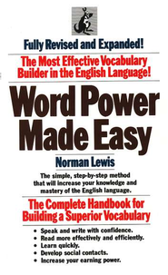 Word Power Made Easy: The Complete Handbook for Building a Superior Vocabulary                     -              By: Norman Lewis