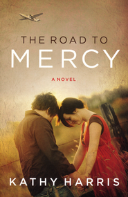 The Road to Mercy   -              By: Kathy Harris