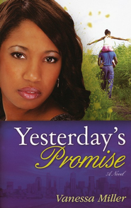 Yesterday's Promise, Second Chance at Love Series #1   -     By: Vanessa Miller