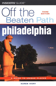 Off the Beaten Path: Philadelphia 3rd Ed.  -
