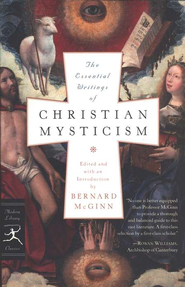 The Essential Writings of Christian Mysticism  -              By: Bernard McGinn
