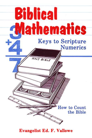 Biblical Mathematics: Keys to Scripture Numerics   -     By: Ed F. Vallowe