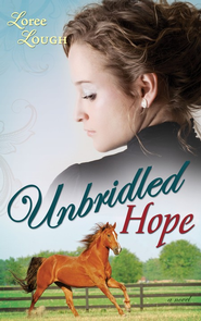 Unbridled Hope, Lone Star Legends Series #3   -     By: Loree Lough