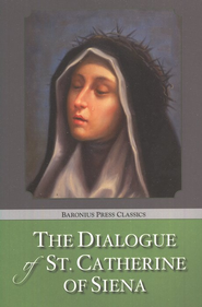 The Dialogue of St. Catherine of Siena  -              By: St. Catherine of Siena