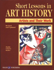Short Lessons in Art History: Artists and Their Work   -     By: Phyllis Clausen Barker