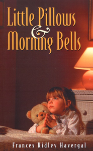 Little Pillows and Morning Bells  -     By: Frances Havergal