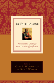 By Faith Alone: Answering the Challenges to the Doctrine of Justification - eBook  -     By: Gary L.W. Johnson, Guy Prentiss Waters