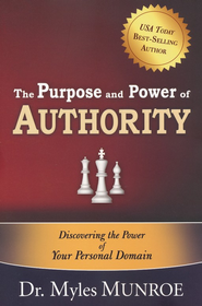 Purpose And Power Of Authority   -     By: Myles Munroe