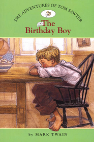 The Adventures of Tom Sawyer # 3: The Birthday Boy  -     By: Mark Twain, Catherine Nichols     Illustrated By: Amy June Bates
