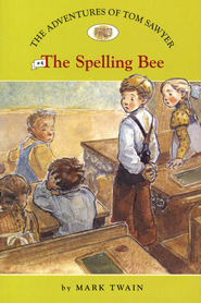 The Adventures of Tom Sawyer # 4: The Spelling Bee  -     By: Mark Twain, Catherine Nichols     Illustrated By: Amy June Bates