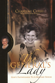 The Generals Lady: God's Faithfulness to a Military Spouse  -     By: Charlene Curry, Irene Burke Harrell