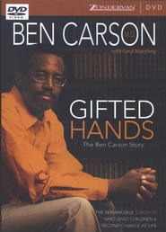 Gifted Hands: The Remarkable Surgeon Who Gives Dying Children a Second Chance at Life   -     By: Ben Carson M.D., Cecil Murphey