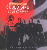 I Could Sing of Your Love Forever: Stories, Reflections, and Devotions  -     By: Delirious?