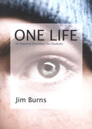 One Life: 50 Powerful Devotions for Students  -     By: Jim Burns