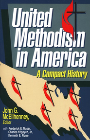 United Methodism in America: A Compact History  -     By: Charles Yrigoyen