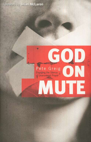 God on Mute: Engaging the Silence of Unanswered Prayer  -              By: Pete Greig