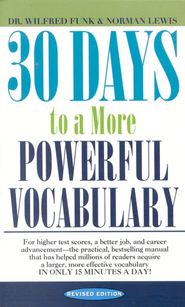 30 Days to a More Powerful Vocabulary, Revised           -     By: Wilfred Funk, Norman Lewis