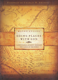 Going Places with God: A Devotional Journey Through the Lands of the Bible  -              By: Wayne Stiles
