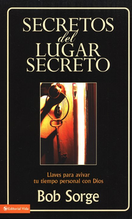 Secretos del Lugar Secreto                      (Secrets of the Secret Place)   -     By: Bob Sorge