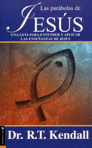 Las Par&#225bolas de Jes&#250s  (The Parables of Jesus)  -     By: R.T. Kendall