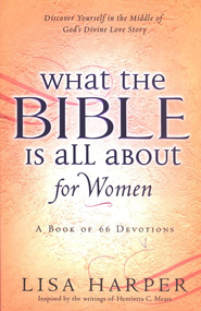 What the Bible Is All About for Women: A Book of 66 Devotions  -              By: Lisa Harper