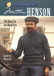 Matthew Henson: The Quest For the North Pole  -     By: Kathleen Olmstead