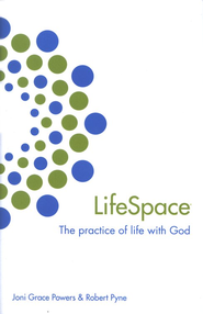 LifeSpace: The Practice of Life with God  -     By: Joni Powers, Robert Pyne