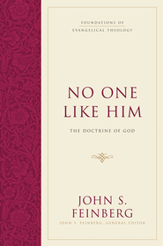No One Like Him: The Doctrine of God - eBook  -     By: John S. Feinberg