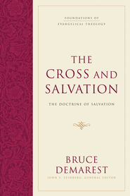 The Cross and Salvation: The Doctrine of Salvation - eBook  -     By: Bruce Demarest