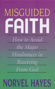 Misguided Faith  -     By: Norvel Hayes
