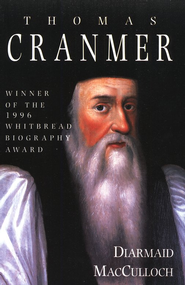 Thomas Cranmer: A Life   -     By: Diarmaid MacCulloch