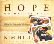Hope No Matter What: Helping Your Children Heal After Divorce  -     By: Kim Hill, Lisa Harper