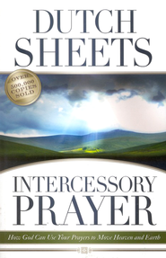 Intercessory Prayer: How God Can Use Your Prayers to Move Heaven and Earth (slightly imperfect)  -     By: Dutch Sheets