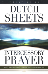Intercessory Prayer Study Guide   -     By: Dutch Sheets