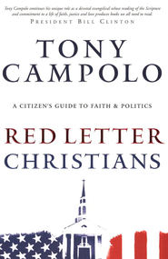 Red-Letter Christians: A Citizen's Guide to Faith & Politics  -              By: Tony Campolo